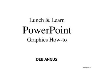 Lunch & Learn PowerPoint Graphics How-to