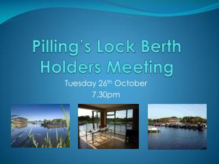 Pilling's Lock Berth Holders Meeting