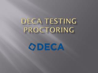 DECA Testing  Proctoring