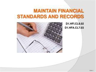 MAINTAIN FINANCIAL STANDARDS AND RECORDS