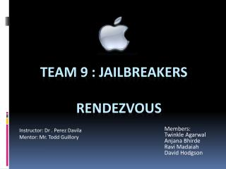 Team 9 :  Jailbreakers    Rendezvous
