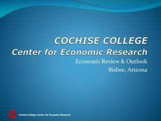 COCHISE COLLEGE Center for Economic Research