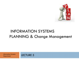 Information  Systems Planning  & Change Management