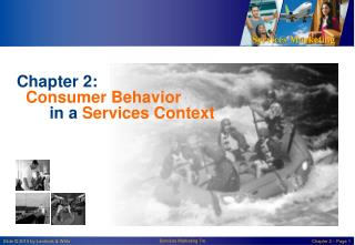 Chapter  2: Consumer Behavior  in a  Services Context