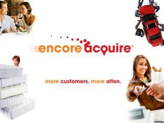 Encore  Acquire TM  is…