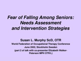 fear of falling among seniors: needs assessment  and intervention strategies