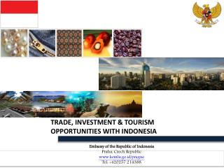 TRADE, INVESTMENT & TOURISM OPPORTUNITIES WITH INDONESIA