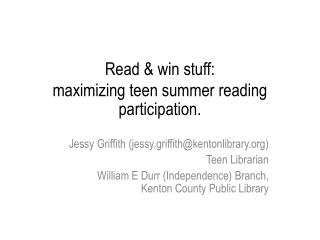 Read & win stuff: maximizing teen summer reading participation.