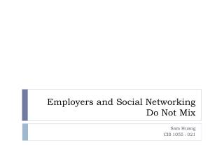 Employers and Social Networking Do Not Mix