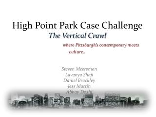High Point Park Case Challenge The Vertical Crawl where Pittsburgh's contemporary  meets culture ..