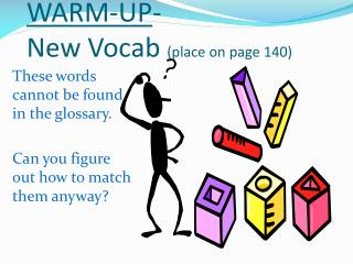 WARM-UP -  New Vocab  (place on page 140)