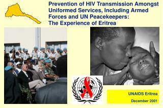 prevention of hiv transmission amongst uniformed services, including armed forces and un peacekeepers: the experience of
