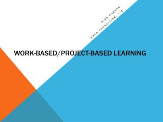 Work-Based/Project-Based  Learning
