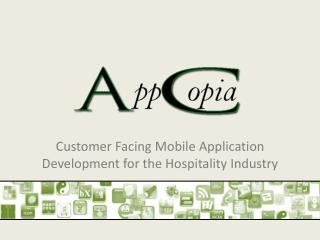 Customer Facing Mobile Application Development for the Hospitality Industry