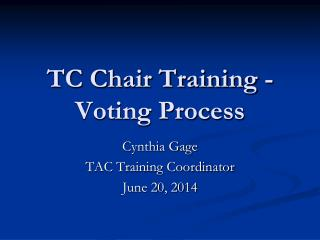 TC Chair  Training - Voting Process