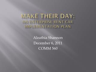 MAKE THEIR DAY :  An Enterprise-Rent-Car implementation plan