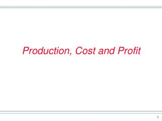 Production, Cost and Profit