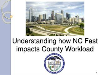 Understanding how NC Fast impacts County Workload