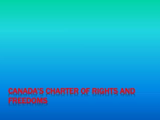 Canada�s Charter of Rights and Freedoms