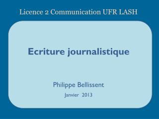 Ecriture journalistique Philippe Bellissent Janvier  2013