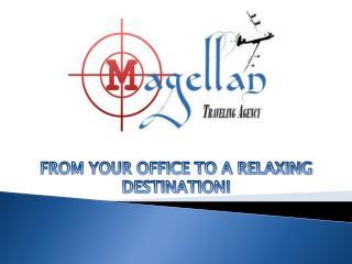 FROM YOUR OFFICE TO  A  RELAXING DESTINATION!