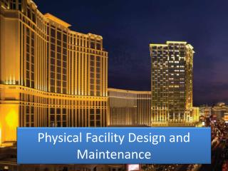 Physical Facility Design and Maintenance