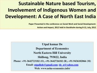 Utpal kumar  De Department of Economics North Eastern Hill University Shillong, 793022, India