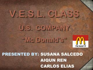 """V.E.S.L . CLASS U.S.  COMPANY """"Mc Donald's"""""""