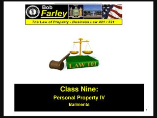 Class Nine: Personal Property IV Bailments