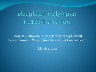 Sleepless in Olympia: I-1183 Transition