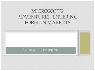 Microsoft's Adventures  Entering Foreign Markets