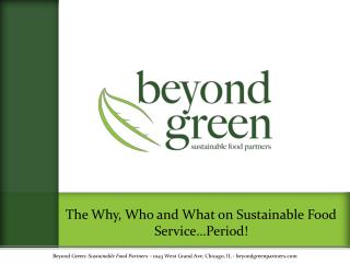 The Why, Who and What on Sustainable Food Service…Period!