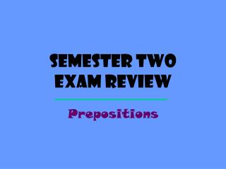 Semester Two exam review