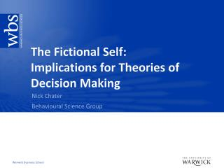 The Fictional Self: Implications for Theories of Decision Making