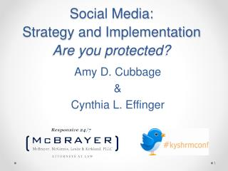 Social Media:  Strategy and Implementation Are you protected?