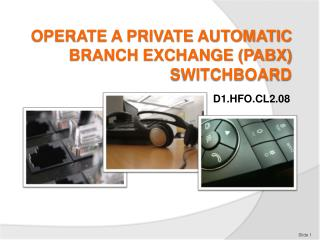 OPERATE A PRIVATE AUTOMATIC BRANCH EXCHANGE (PABX) SWITCHBOARD