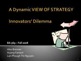 A Dynamic VIEW OF STRATEGY Innovators' Dilemma