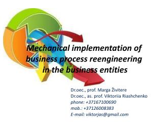 Mechanical implementation of business process reengineering in the business entities