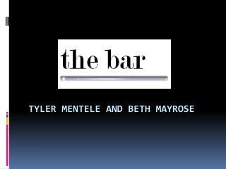 Tyler  Mentele  and Beth  Mayrose