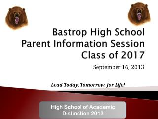 Bastrop High School  Parent Information Session Class of 2017