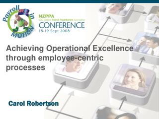 Achieving Operational Excellence  through employee-centric  processes