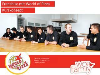 World of Pizza GmbH Friedrich-Ebert-Str. 57 14469 Potsdam