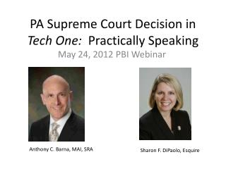 PA Supreme Court Decision in  Tech One:   Practically Speaking