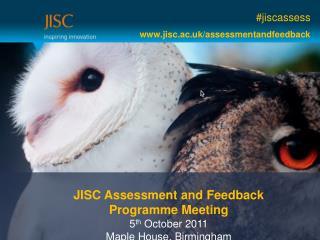 # jiscassess www.jisc.ac.uk/assessmentandfeedback