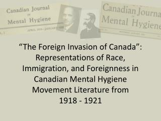 """""""The Foreign Invasion of Canada"""": Representations of Race, Immigration, and Foreignness in Canadian Mental Hygiene Move"""