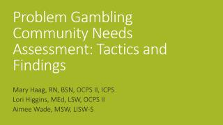 Problem Gambling Community Needs Assessment: Tactics and Findings