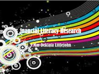 F inancial Literacy Research