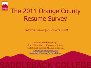 The 2011 Orange County Resume Survey …information all job-seekers need!