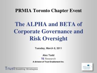 PRMIA Toronto Chapter Event The ALPHA and BETA of Corporate Governance and Risk Oversight