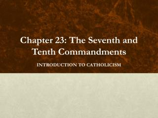 Chapter 23: The Seventh and Tenth Commandments